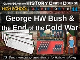 Crash Course US History GUIDED NOTES #44 - George HW Bush & End of the Cold War