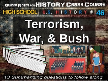 Crash Course US History GUIDED NOTES #46 - Terrorism, War, and Bush