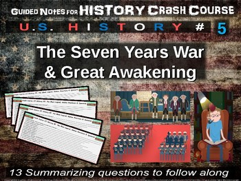Crash Course US History GUIDED NOTES #5 - The Seven Years War & Great Awakening