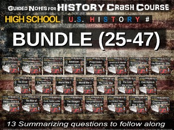 Crash Course US History GUIDED NOTES (High School) BUNDLE #25 through #47
