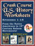 Crash Course US. History Worksheets: Episodes 1-15 BUNDLE