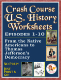 Crash Course US. History Worksheets: Episodes 1-10 BUNDLE