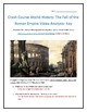 Crash Course World History #12- Fall of The Roman Empire Video Analysis