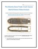 Crash Course World History #24- The Atlantic Slave Trade Video Analysis