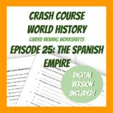 Crash Course World History #25: The Spanish Empire (Worksheets)