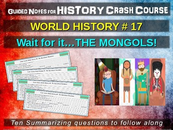 Crash Course World History GUIDED NOTES #17 - WAIT FOR IT...THE MONGOLS!