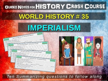 Crash Course World History GUIDED NOTES #35- IMPERIALISM