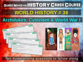 Crash Course World History GUIDED NOTES #36 - ARCHDUKES, CYNICISM, WORLD WAR I