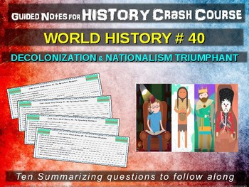Crash Course World History GUIDED NOTES #40 - DECOLONIZATION, NATIONALISM WINS