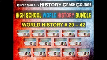 "Crash Course World History GUIDED NOTES ""HIGH SCHOOL"" BUNDLE (29 through 42)"