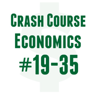 Crash Course economics 19-35 Cornell Worksheets handouts