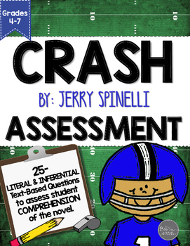 Crash by Jerry Spinelli End of Novel Assessment CCSS Aligned