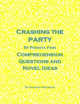 Crashing the Party Comprehension Questions and Novel Ideas