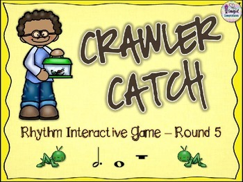 Crawler Catch - Round 5 (Dotted Half Note and Whole Note/Rest)