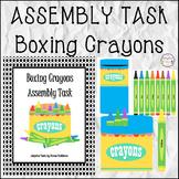 ASSEMBLY TASK Boxing Crayons