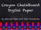 Crayon Chalkboard Digital Paper
