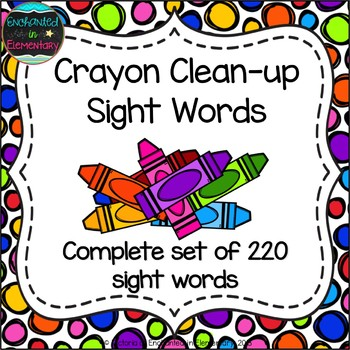 Crayon Clean-Up Sight Words! Complete Set of 220 Sight Words