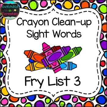 Crayon Clean-Up Sight Words! Fry List 3