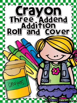 Crayon Roll and Cover Three Addend Addition Center Activity