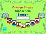 Crayon Theme Classroom WELCOME Banner