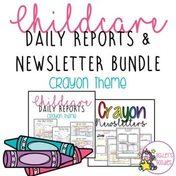 Crayon Themed Childcare Daily Reports with Matching Newsletters (Daycare)