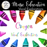 Crayon Vocal Exploration