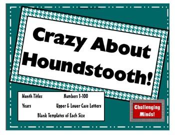Crazy About Houndstooth! (Teal) - Calendar, Alphabet & Num