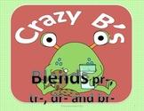 Crazy B's (Blends) pr tr dr br (Common Core)