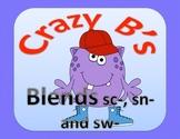Crazy B's (Blends) sc sn sw  (Common Core)