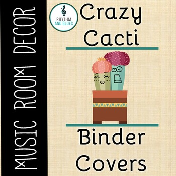 Crazy Cacti Music Room Theme - Binder Covers, Rhythm and Glues