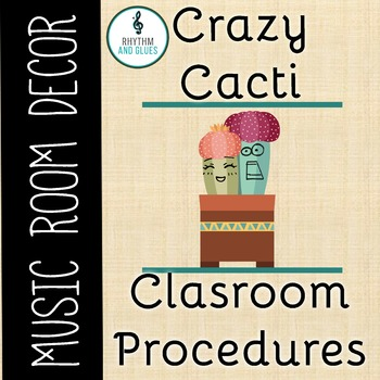 Crazy Cacti Music Room Theme - Classroom Procedures, Rhythm and Glues