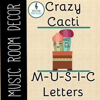 Crazy Cacti Music Room Theme - MUSIC Letters, Rhythm and Glues