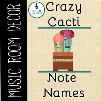 Crazy Cacti Music Room Theme - Note Names, Rhythm and Glues
