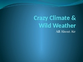 Crazy Climate and Wild Weather- All About Air