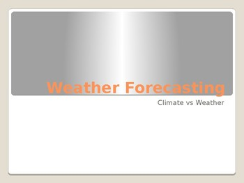 Crazy Climate and Wild Weather- Forecasting