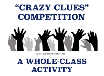 Crazy Clues Competition: A Whole Class Activity (FREE)