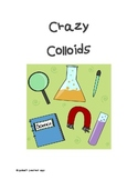 Crazy Colloid Experiment