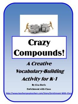Crazy Compounds: Creative Word Building Gifted Enrichment Activity for K-1