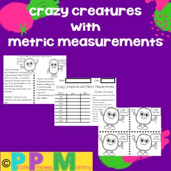 Crazy Creatures with Metric Measurements