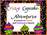 Crazy Cupcake Adventures - A Lesson in Plurals and Possessives