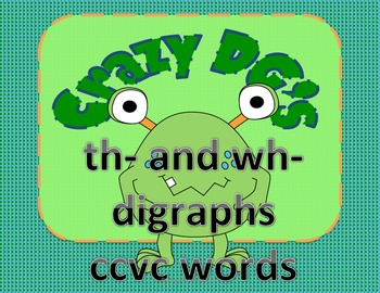Crazy DG   th and wh digraphs  CCVC (Common Core)