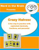 Crazy Halves (Fun with Decimals, Fractions, & Percents)