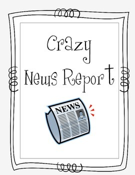 Crazy News Report - Information Writing