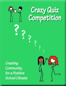 Crazy Quiz Competition - Creating Community for a Positive School Climate