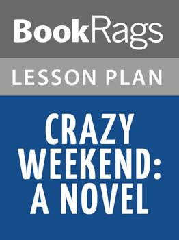 Crazy Weekend: A Novel Lesson Plans