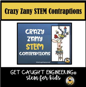 STEM a Silly Challenge: Crazy Zany Contraptions: