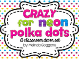 Neon Polka Dots Classroom Decor Set: Editable with matching teaching binder