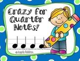 Crazy for Quarter Notes