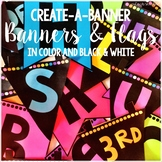Create A Banner!  Flags and Banner Letters