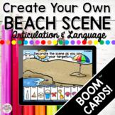 Create A Beach Scene! Articulation & Language Boom Cards f